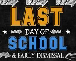 Last Day & Early Dismissal (5/31)