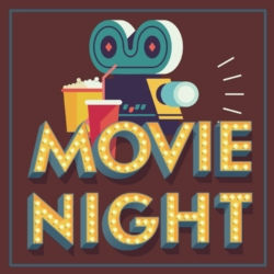 MOVIE NIGHT  ( CANCELLED) DUE TO CONFERENCE WEEK